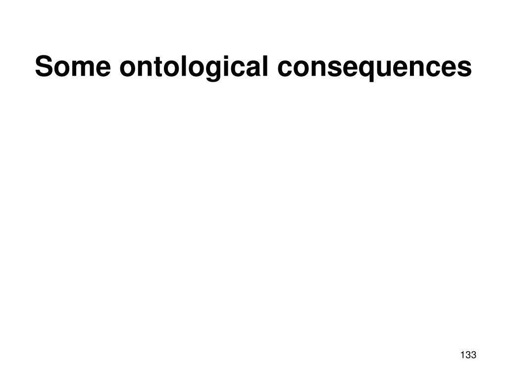 Some ontological consequences