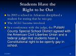 students have the right to be out