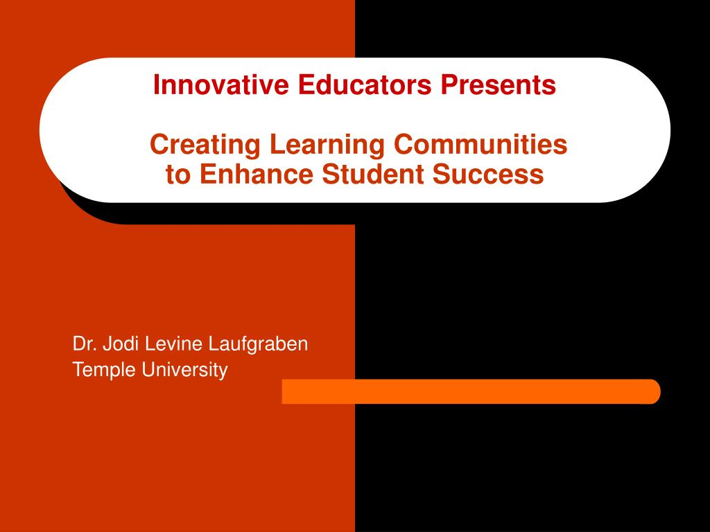 innovative educators presents creating learning communities to enhance student success l.