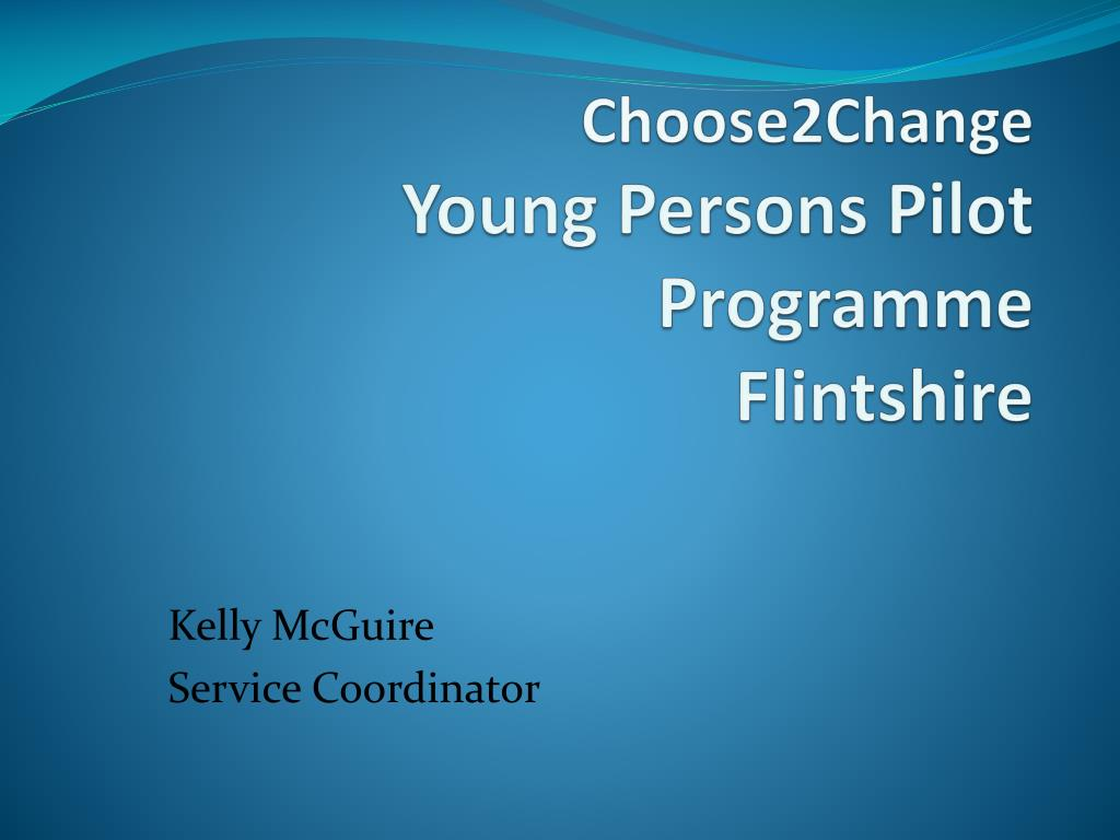 choose2change young persons pilot programme flintshire l.