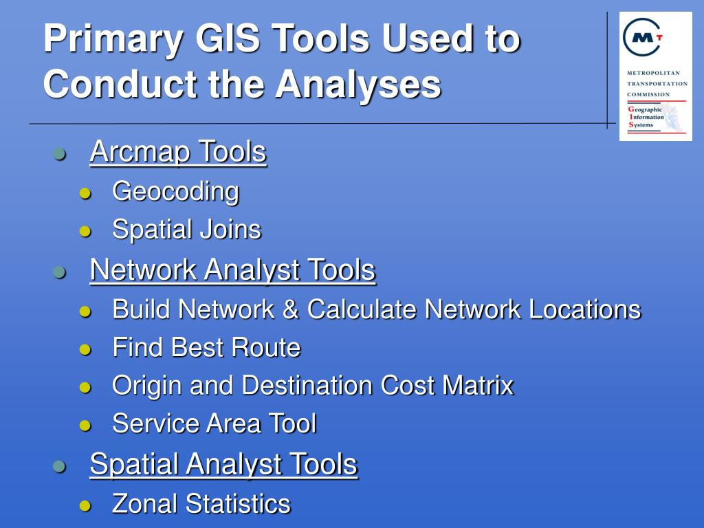 Primary GIS Tools Used to Conduct the Analyses