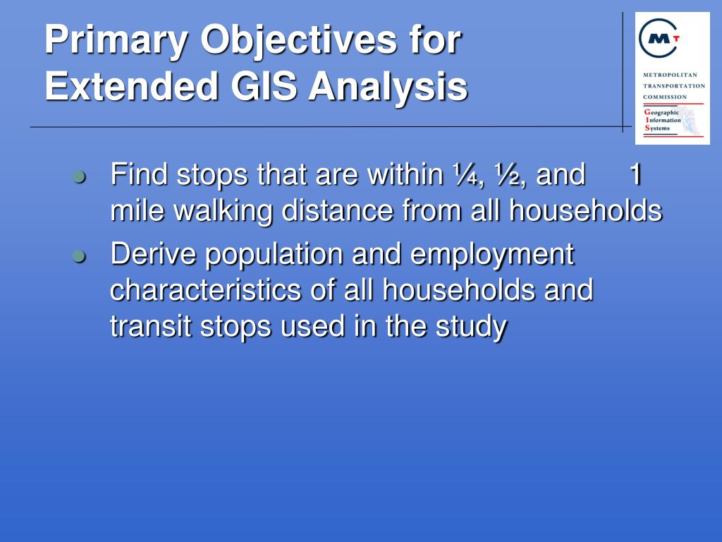 Primary Objectives for Extended GIS Analysis