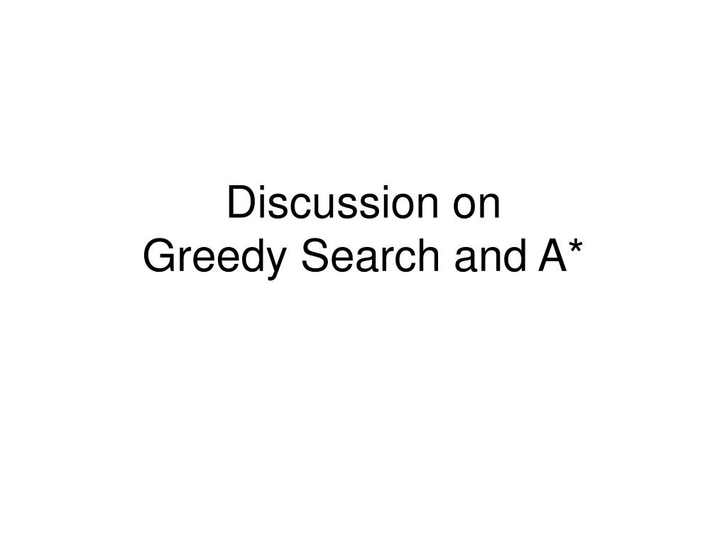 discussion on greedy search and a l.