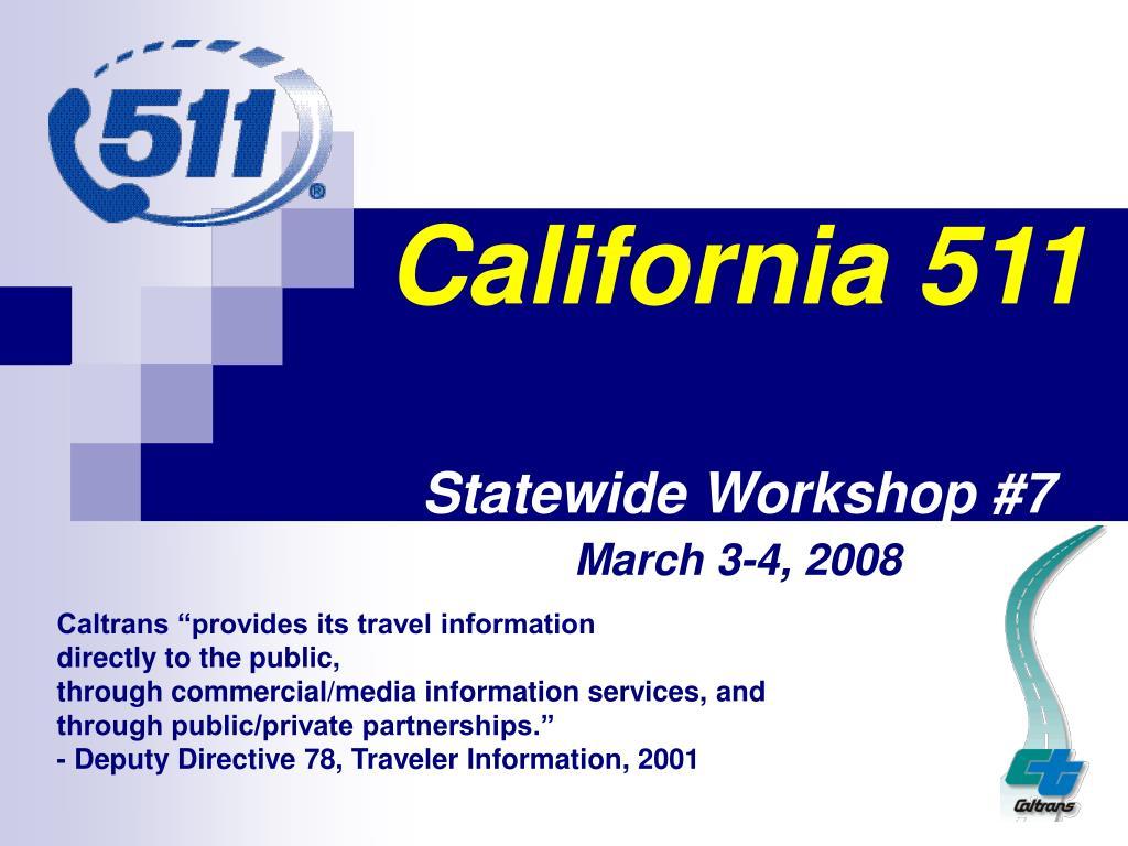 california 511 statewide workshop 7 l.