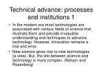 technical advance processes and institutions 1