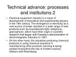 technical advance processes and institutions 2