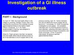investigation of a gi illness outbreak