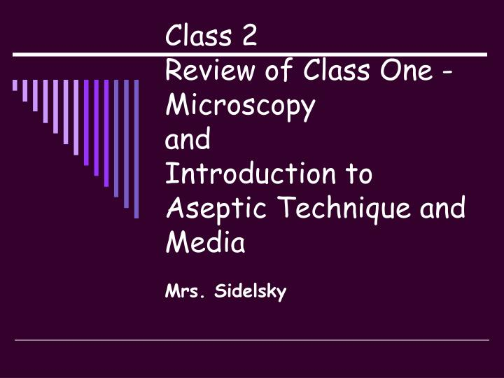 Class 2 review of class one microscopy and introduction to aseptic technique and media