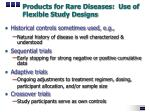 products for rare diseases use of flexible study designs