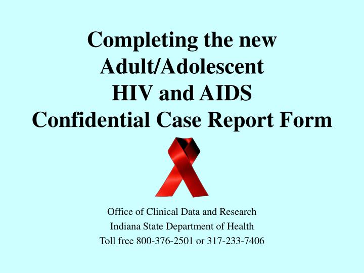 completing the new adult adolescent hiv and aids confidential case report form n.