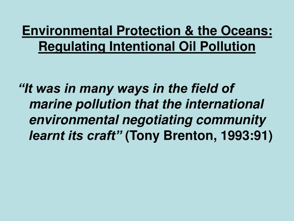 environmental protection the oceans regulating intentional oil pollution l.