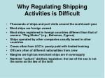 why regulating shipping activities is difficult
