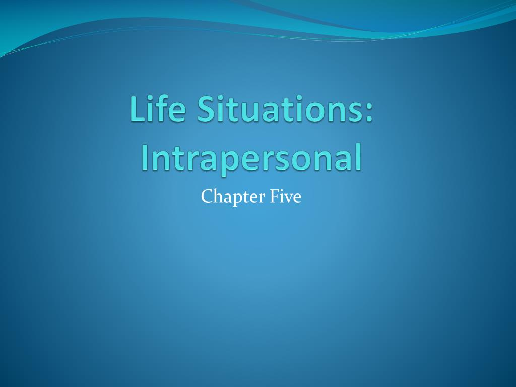 life situations intrapersonal l.