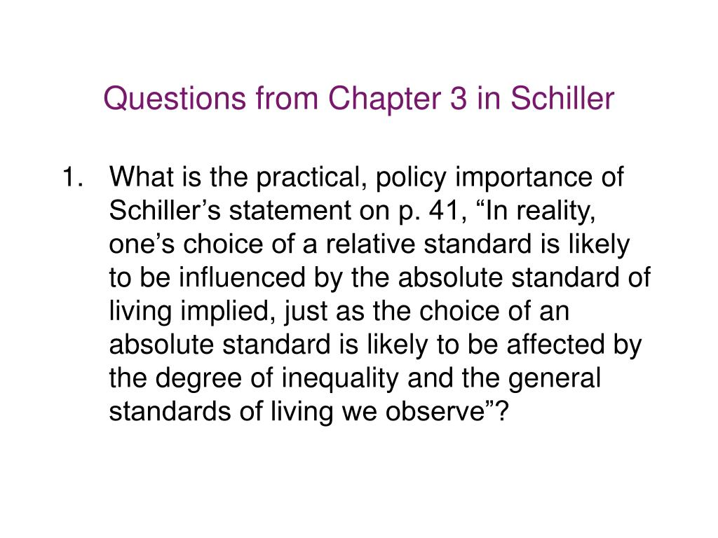 Questions from Chapter 3 in Schiller