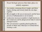 exact biologic process that takes place in orderly sequence