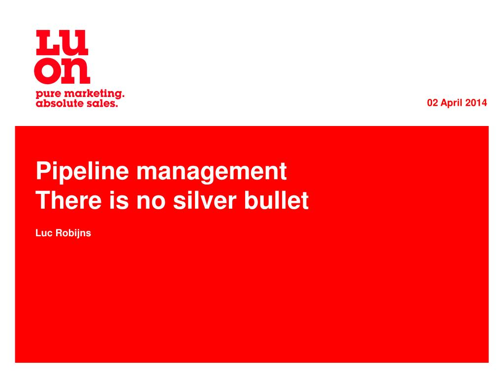 pipeline management there is no silver bullet l.