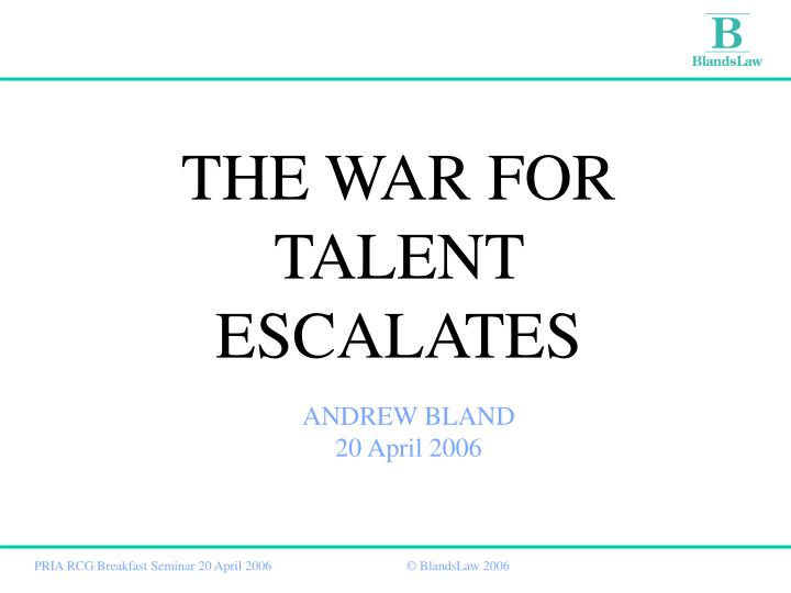 THE WAR FOR TALENT ESCALATES