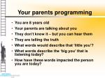 your parents programming