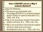 can a boces serve a big 5 school district