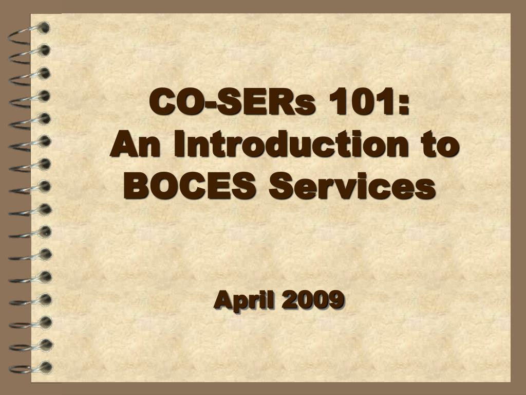 co sers 101 an introduction to boces services l.