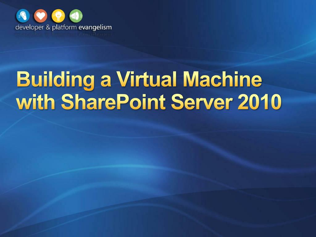 building a virtual machine with sharepoint server 2010 l.