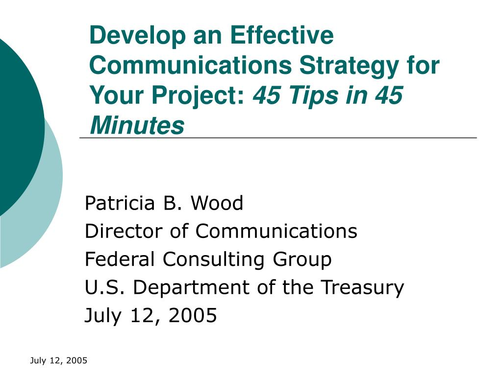 develop an effective communications strategy for your project 45 tips in 45 minutes l.