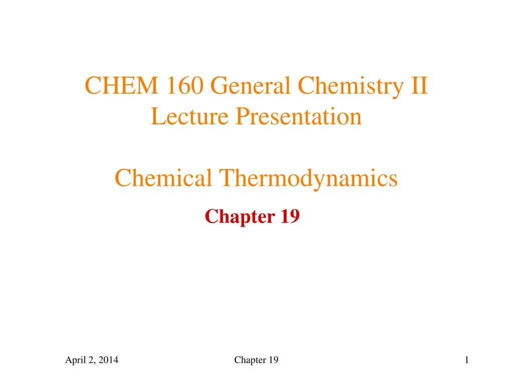 chem 160 general chemistry ii lecture presentation chemical thermodynamics l.