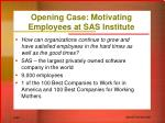 opening case motivating employees at sas institute