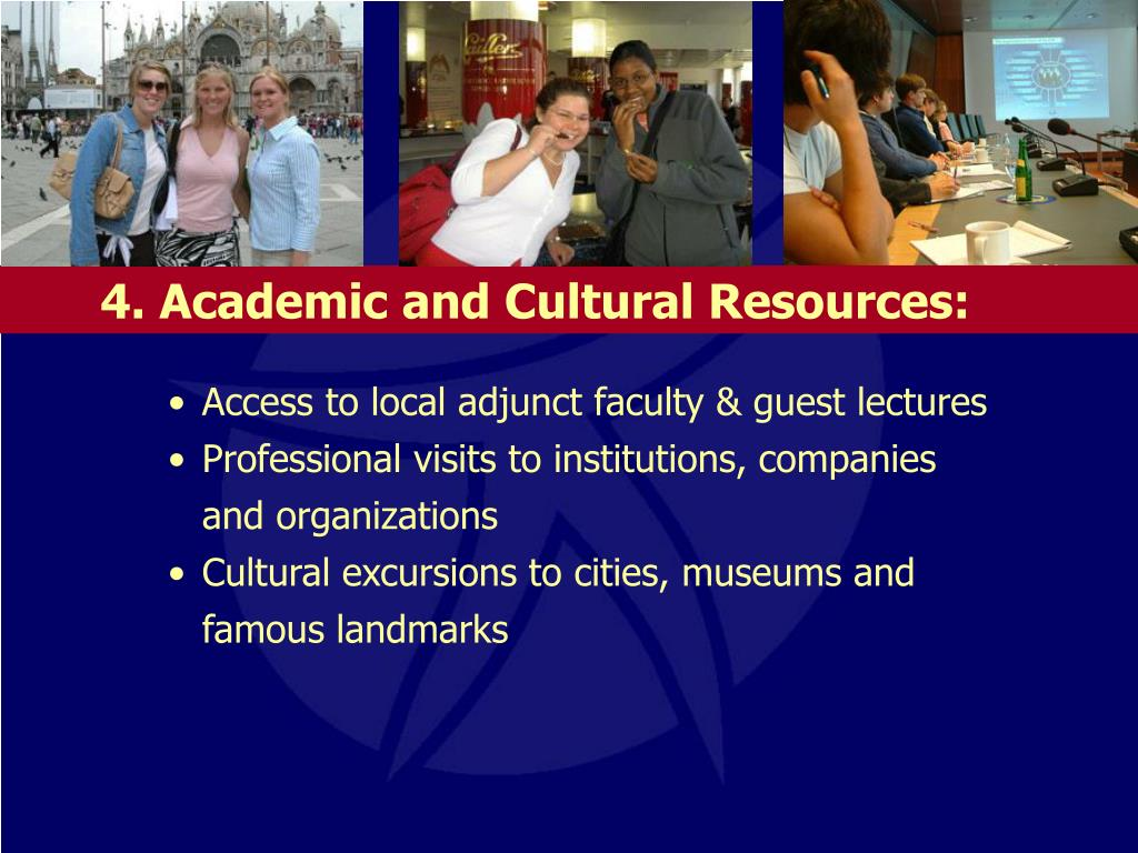 4. Academic and Cultural Resources: