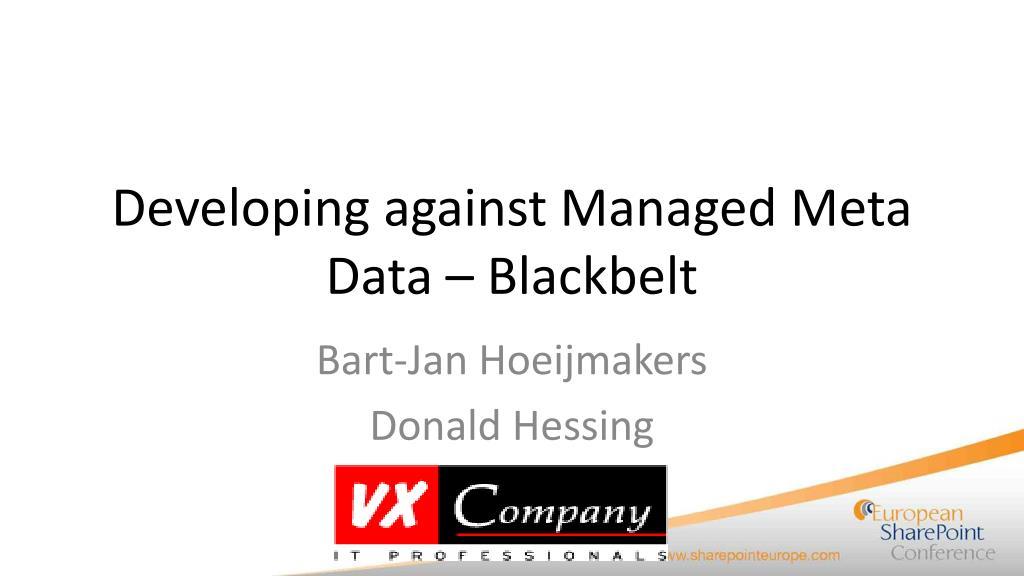 developing against managed meta data blackbelt l.
