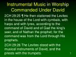 instrumental music in worship commanded under david7