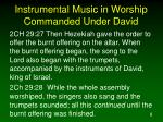 instrumental music in worship commanded under david8