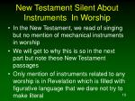 new testament silent about instruments in worship
