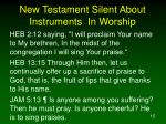 new testament silent about instruments in worship15