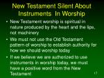 new testament silent about instruments in worship17