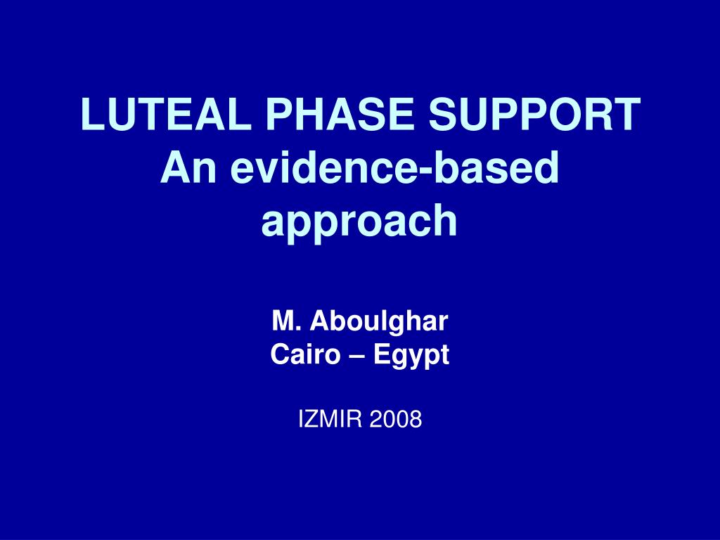 luteal phase support an evidence based approach l.