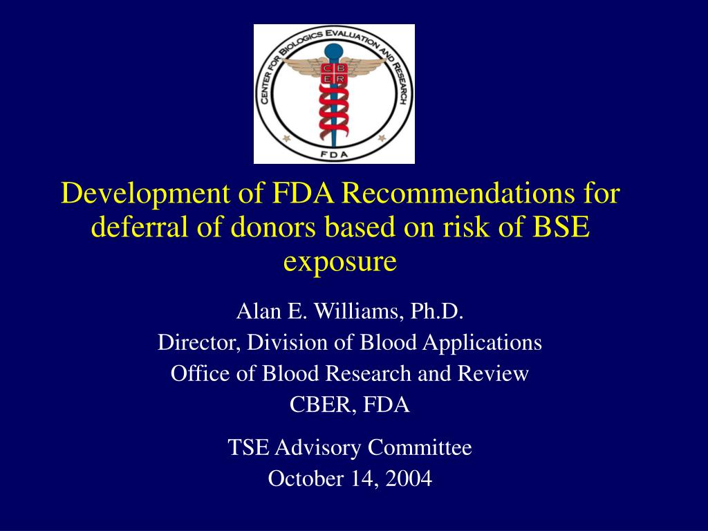 development of fda recommendations for deferral of donors based on risk of bse exposure l.