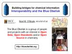 building bridges for chemical information interoperability and the blue obelisk