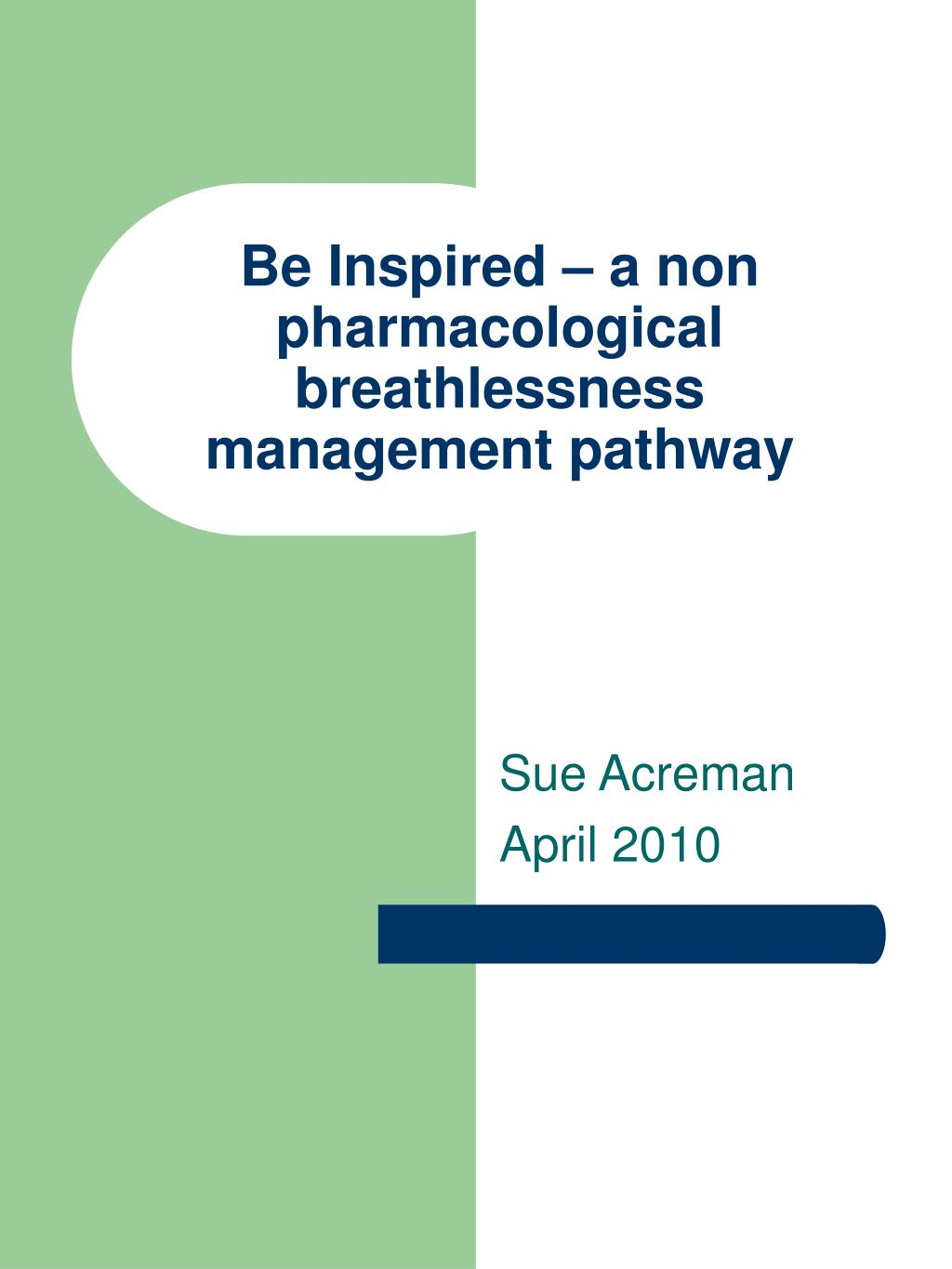 be inspired a non pharmacological breathlessness management pathway l.
