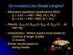do investors use streak lengths31