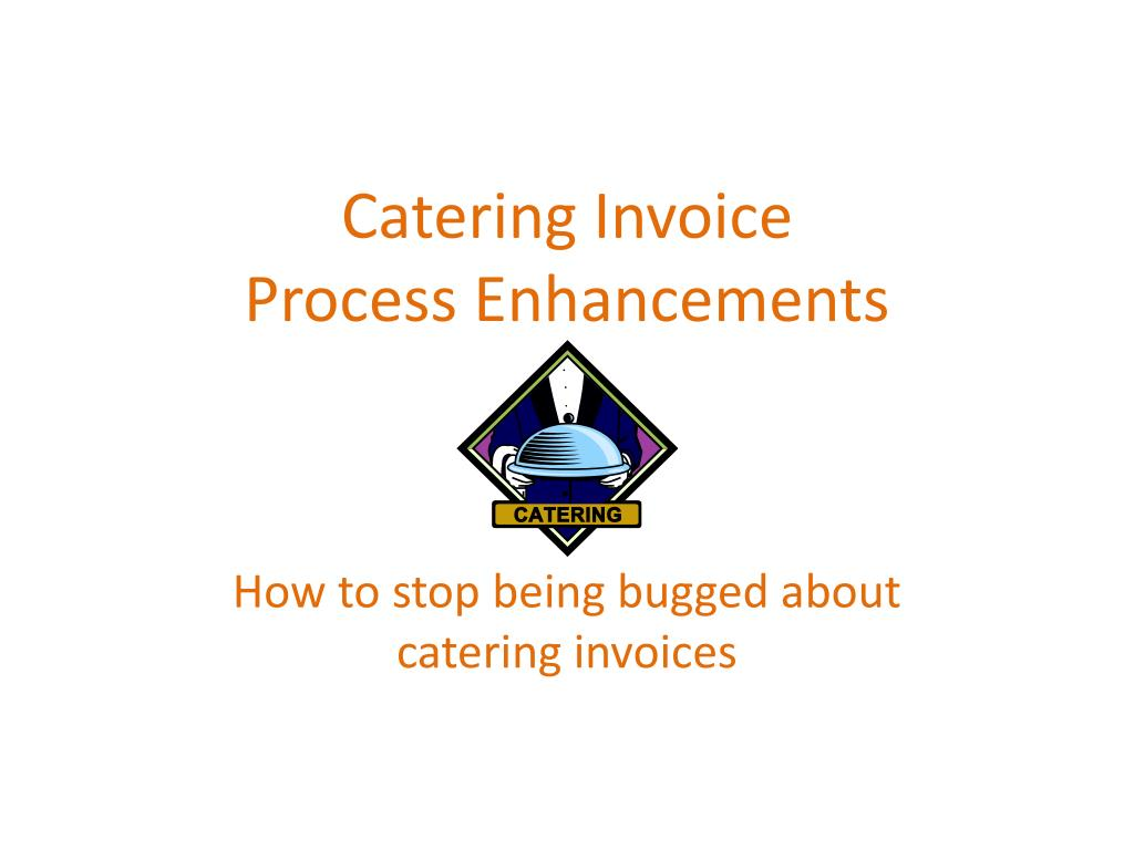 catering invoice process enhancements l.