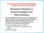 research needed on accommodated test administration
