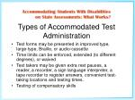 types of accommodated test administration