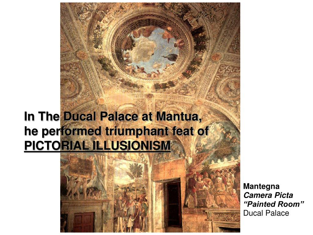 In The Ducal Palace at Mantua, he performed triumphant feat of
