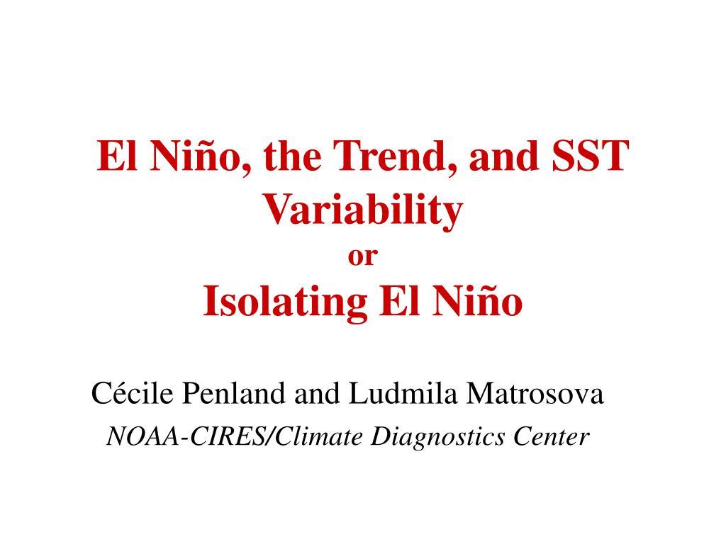 el ni o the trend and sst variability or isolating el ni o l.