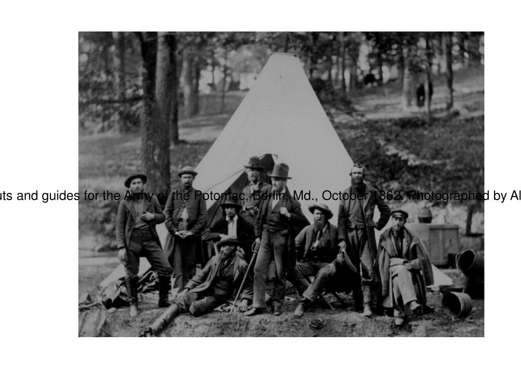 DocumentaryScouts and guides for the Army of the Potomac, Berlin, Md., October 1862. Photographed by Alexander Gardner