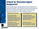 criteria for executive agent assignment