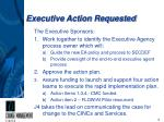 executive action requested