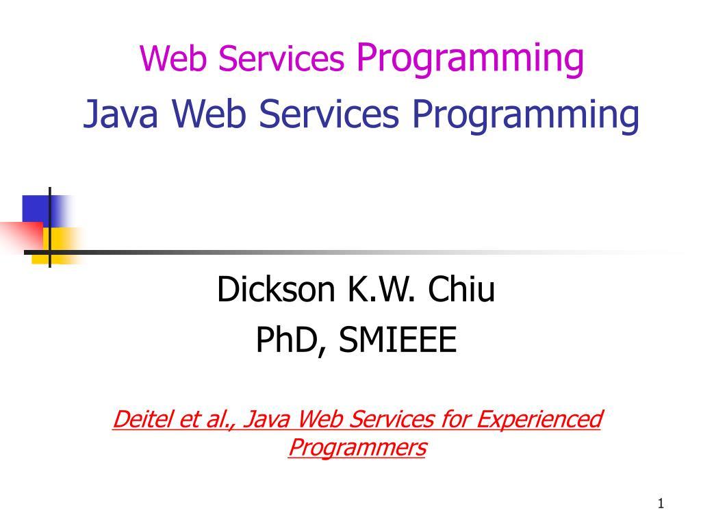 dickson k w chiu phd smieee deitel et al java web services for experienced programmers l.