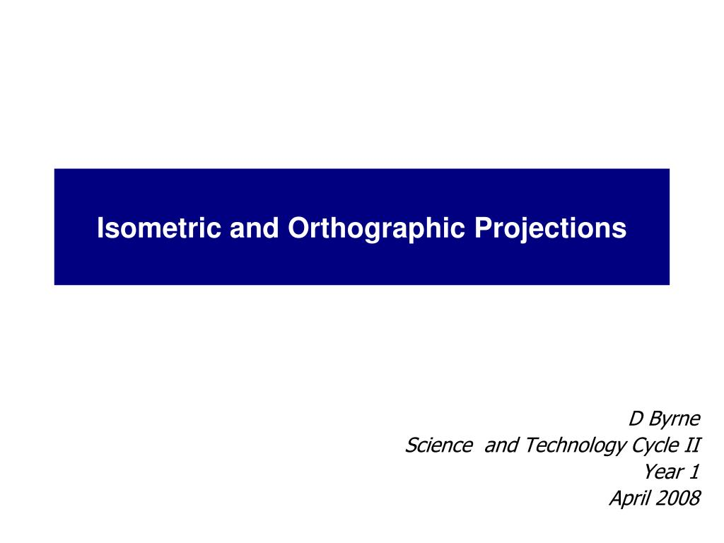 isometric and orthographic projections l.